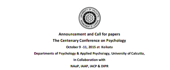 The Centenary Conference on Psychology, University of Calcutta, October 9 ‐11 2015, Kolkata, West Bengal