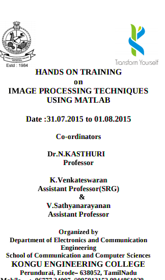 Hands On Training On Image Processing Techniques Using MATLAB, Kongu Engineering College, July 31 2015-August 1 2015, Erode, Tamil Nadu