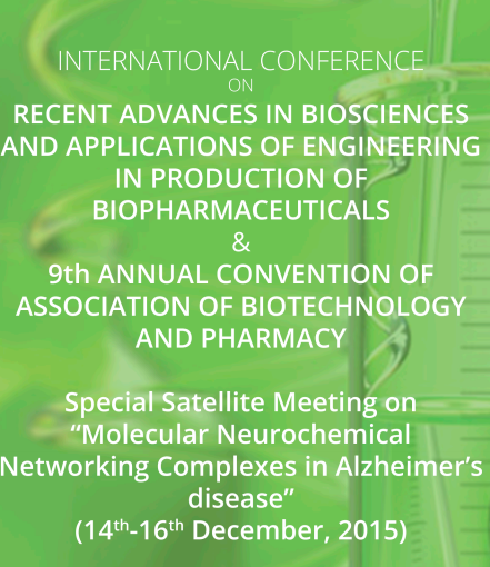 International Conference On Recent Advaces In Biosciences And Applications of Engineering in production of Biopharmaceuticals, KL University, December 14-16 2015, Vaddeswaram, Andhra Pradesh