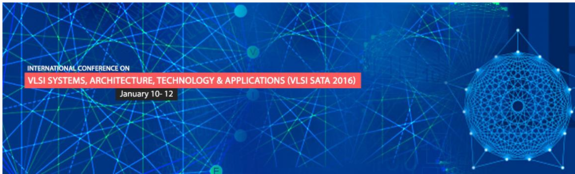 International Conference on VLSI Systems Architecture Technology and Applications, Amrita School of Engineering, January 10-12 2016, Banglore, Karnatka
