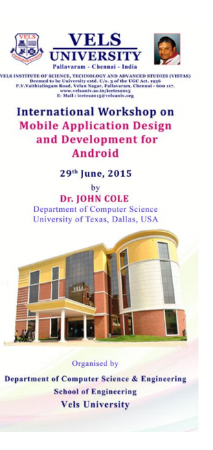 International Workshop on Mobile Application Design and Development for Android, Vels University, June 29 2015, Chennai, Tamil Nadu
