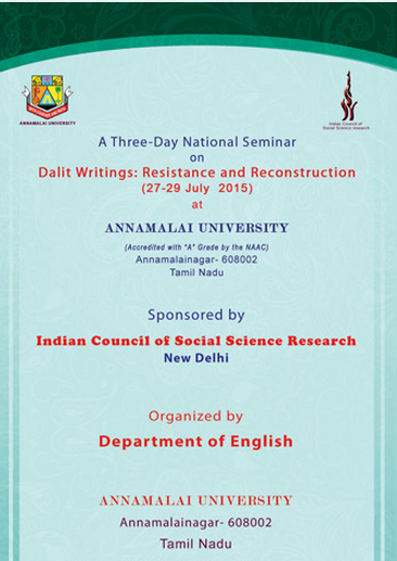 National Seminar On Dalit Writings Resistance And Reconstruction, Annamalai University, July 27-29 2015, Annamalai Nagar, Tamil Nadu