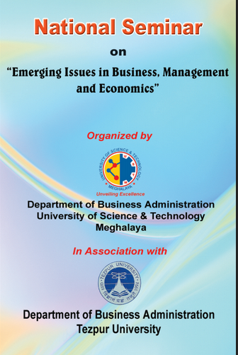 National Seminar on Emerging Issues in Business Management and Economics, Tezpur University, July 24-25 2015, Tezpur, Assam
