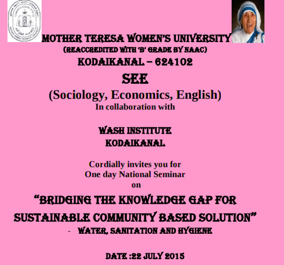 One day National Seminar on Bridging the Knowledge Gap for Sustainable Community Based Solution, Mother Teresa Womens University, July 22 2015, Kodaikanal, Tamil Nadu