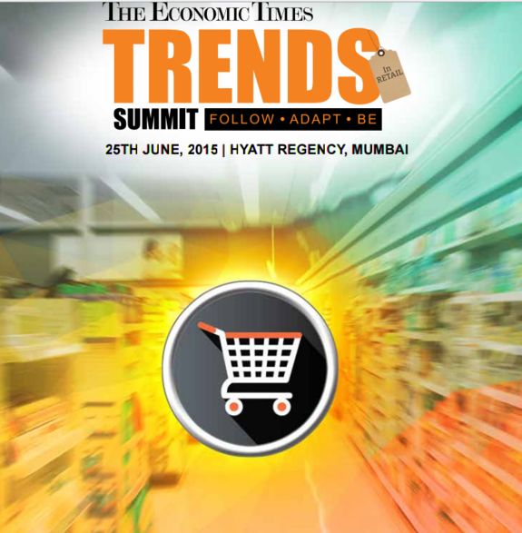 The Economic Times Trends in Retail Summit, June 25 2015, Mumbai, Maharashtra