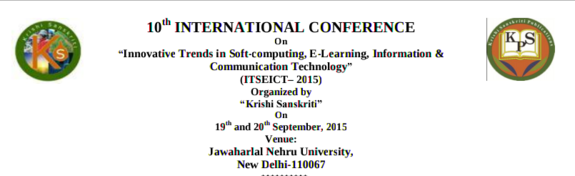 International Conference On Innovative Trends in Soft-computing E-Learning Information And Communication Technology, Krishi Sanskriti, September 19-20 2015, New Delhi, Delhi