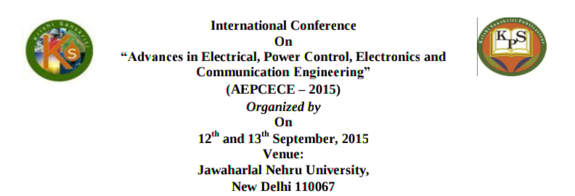 International Conference On Advances in Electrical Power Control Electronics and Communication Engineering 2015, Jawaharlal Nehru University, September 12-13 2015, New Delhi, Delhi