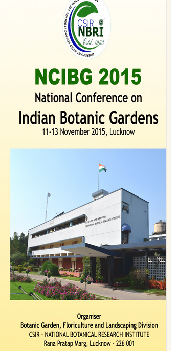 National Conference on Indian Botanic Gardens, National Botanical Research Institute, November 11- 13 2015, Lucknow, Uttar Pradesh