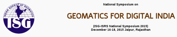 National Symposium on Geomatics for Digital India, JK Lakshmipath University, December 16-18 2015, Jaipur, Rajasthan