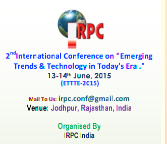 2nd International Conference on Emerging Trends & Technology in Todays Era 2015,  IRPC India, June 13-14 2015, Jodhpur, Rajasthan