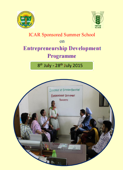 Summer School on Entrepreneurship Development Programme, Punjab Agricultural University, July 8-28 2015, Ludhiana, Punjab