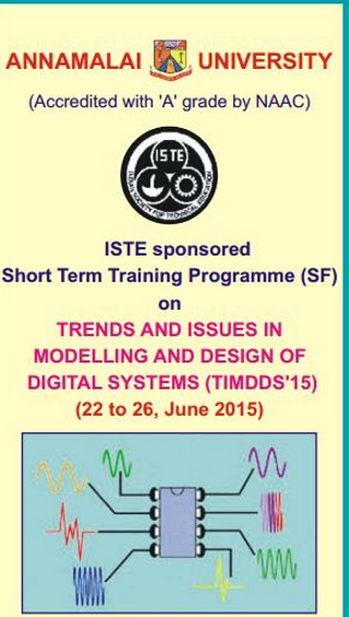 Training Programm On Trends And Issues in Modelling And Design of Digital Systems 15, Annamalai University, June 22-26 2015, Annamalai Nagar, Tamil Nadu