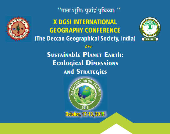 X DGSI International Geography Conference, Mohan Lal Sukhadia University, October 17-19 2015, Udaipur, Rajasthan