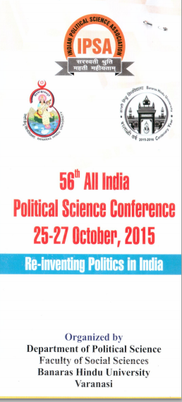 56th All India Political Science Conference, Banaras Hindu University,  October 25-27 2015, Varanasi, Uttar Pradesh