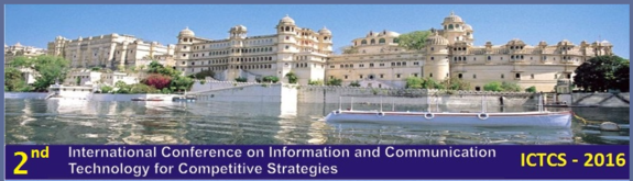ICTCS 2016, Sunrise Group of Institutions, March 4-5 2016, Udaipur, Rajasthan