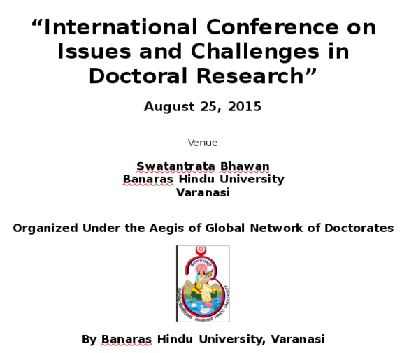International Conference on Issues and Challenges in Doctoral Research, Banaras Hindu University, August 25 2015, Varanasi, Uttar Pradesh