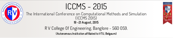 International Conference on Computational Methods and Simulation 2015, R V College Of Engineering, August 19-21 2015, Banglore, Karnataka