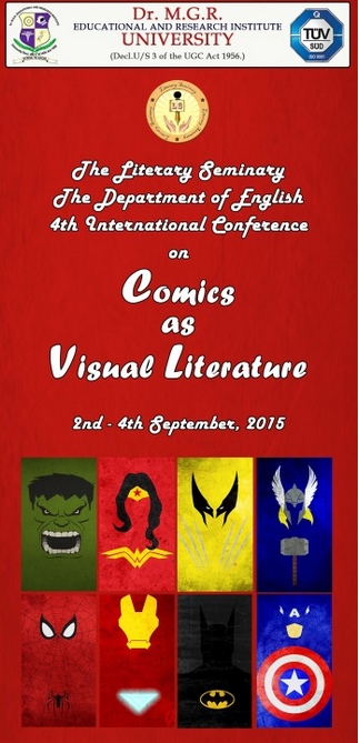 4th International Conference and Workshop on Comics as Visual Literature, Dr. M.G.R. Educational and Research Institute, September 2-4 2015, Chennai, Tamil Nadu
