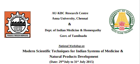 National Workshop on Modern Scientific Techniques for Indian Systems of Medicine And Natural Products Development, Anna University, July 29-31 2015, Chennai, Tamil Nadu
