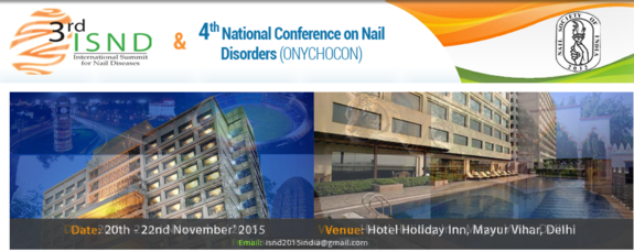 3rd ISND And 4th National Conference on Nail Disorders, Nails Society of India, November 20-22 2015, New Delhi, Delhi3rd ISND And 4th National Conference on Nail Disorders, Nails Society of India, November 20-22 2015, New Delhi, Delhi