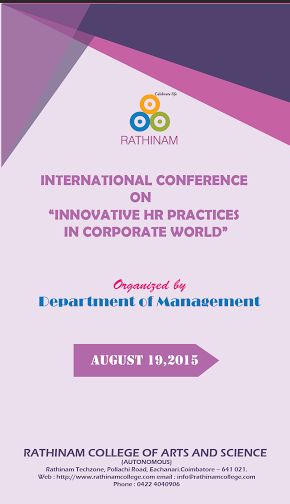 International Conference on innovative hr practices in corporate world, Rathinam College of Arts and Science, August 18 2015, Coimbatore, Tamil Nadu