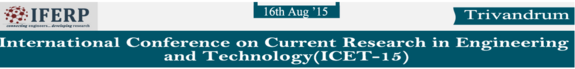 International Conference on Current Research in Engineering and Technology 15, IFERP, August 16 2015, Trivandrum, Kerala