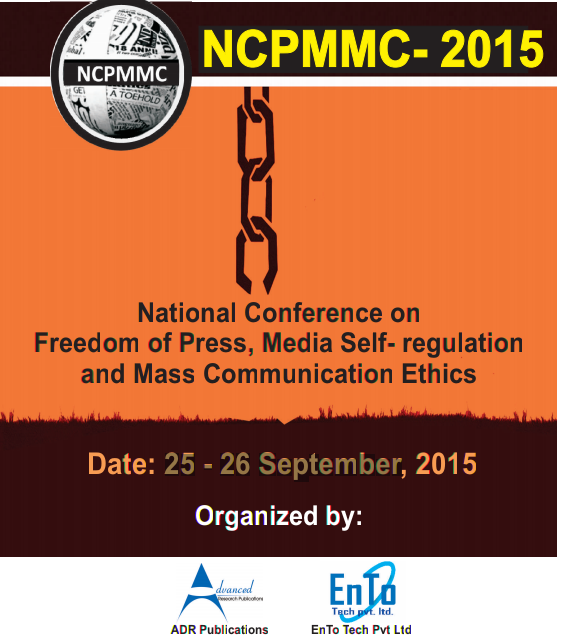 National Conference on Freedom of Press Media Self-regulation and Mass Communication Ethics 2015, ADR Publications, September 25-26 2015, New Delhi, Delhi