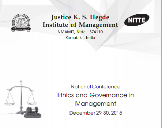 National Conference Ethics and Governance in Management, NMAM Institute of Technology, December 29-30 2015, Nitte,  Karnataka