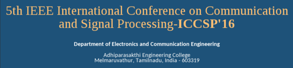 International Conference on Communication and Signal Processing 16, Adhiparasakthi Engineering College, April 6-8 2016, Chennai, Tamil Nadu