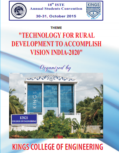 ISTE Annual Students Convention Technology for Rural Development to Accomplish Vision India-2020, Kings College Of Engineering, October 30-31 2015, Pudukottai, Tamil Nadu