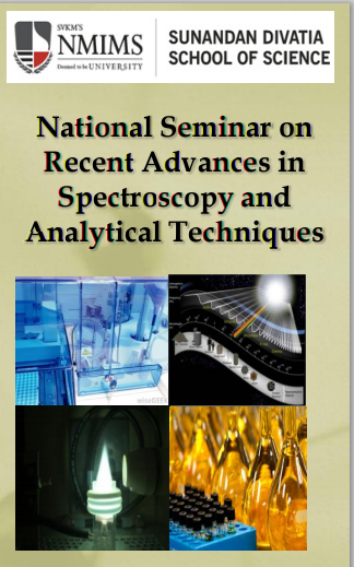 National Seminar on Recent Advances in Spectroscopy and Analytical Techniques, NMIMS University, October 15-17 2015, Mumbai, Maharashtra