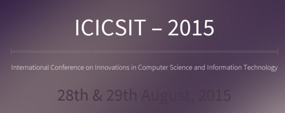 International Conference on Innovations in Computer Science and Information Technology 2015, Mahatma Gandhi Institute of Technology, August 28-29 2015, Hyderabad, Telangana