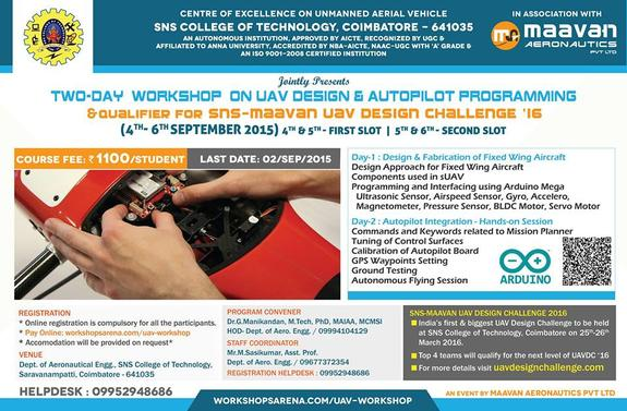 Two-Day UAV Design & Autopilot Workshop & Qualifier for UAV Design Challenge 16, SNS College of Technology, September 4-6 2015, Coimbatore, Tamil Nadu