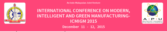 International Conference On Modern Intelligent And Green Manufacturing  2015, Erode Sengunthar Engineering College, December 11-12 2015, Erode, Tamil Nadu