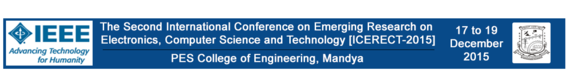 International Conference on Emerging Research in Electronics Computer Science and Technology 2015, PES College of Engineering, December 17-19 2015, Mandya, Karnataka