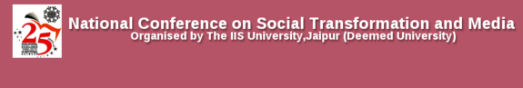 National Conference on Social Transformation and Media Realities and Challenges, The IIS University, October 2-3 2015, Jaipur, Rajasthan