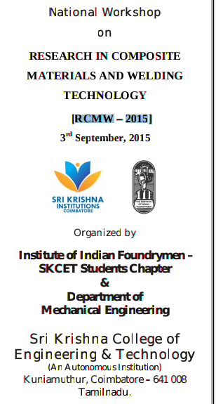 National Workshop on Research In Composite Technology 2015, Sri Krishna College of Engineering and Technology, September 3 2015. Coimbatore, Tamil Nadu