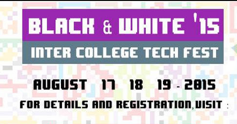 Black and White15, Parisutham Institute of Technology and Science, August 17-19 2015, Thanjavur, Tamil Nadu