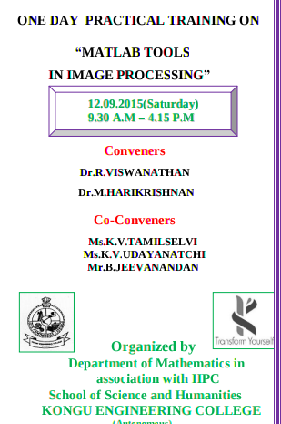 One Day Practical Training on Matlab tools in Image Processing 15, Kongu Engineering College, September 12 2015, Erode, Tamil Nadu