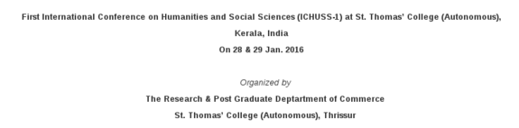 First International Conference on Humanities and Social Sciences , St Thomas College, January 28-29 2016, Thrissur, Kerala