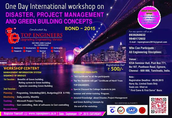 One Day International Workshop On Disaster, Project Management And Green Building Concepts Bond-2015, TOP Engineers, September 12 2015, Chennai, Tamil Nadu