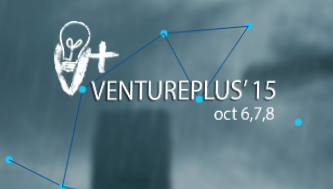 Venture Plus 15, Cochin University of Science and Technology, October 6-8 2015, Ernakulam, Kerala