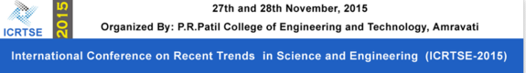 International Conference on Recent Trends in Science and Engineering  2015, PR Patil College of Engineering and Technology, November 27-28 2015, Amravati, Maharashtra