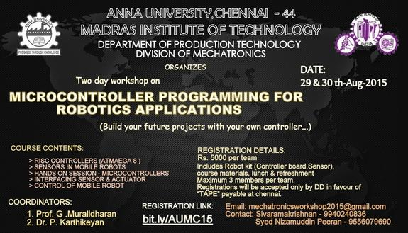 Two Day Workshop On Microcontroller Programming For Robotics Applications, Madras Institute of Technology, August 29-30 2015, Chennai, Tamil Nadu