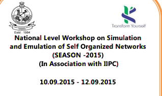 National Level Workshop on Simulation and Emulation of Self Organized Networks 2015, Kongu Engineering College, September 10-12 2015, Erode, Tamil Nadu