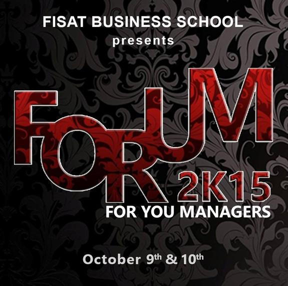 FORUM 2K15, FISAT Business School, October 9-10 2015, Kochi, Kerala
