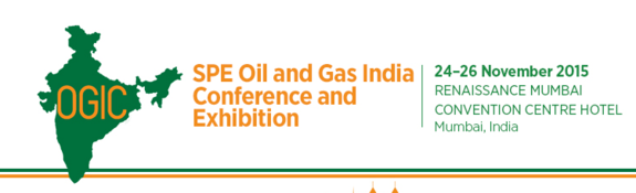 SPE Oil and Gas India Conference and Exhibition (OGIC), Society of Petroleum Engineers, November 24-26 2015, Mumbai, Maharashtra