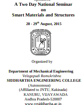 A Two Day National Seminar on Smart Materials and Structures, Siddhartha Engineering College, August 28-29 2015, Vijaywada, Andhra Pradesh