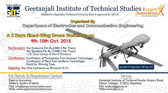 Fixed Wing Drone Workshop 15, Geetanjali Institute of Technical Studies, October 9-10 2015, Udaipur, Rajasthan