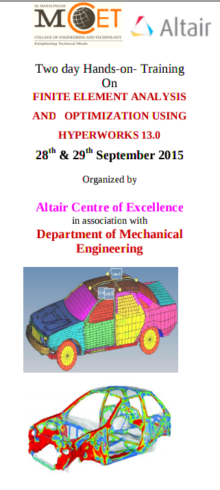 Two day Hands on Training On Finite Element Analysis And Optimization Using hyperworks, Mahalingam College of Engineering And Technology, September 28-29 2015, Pollachi, Tamil Nadu
